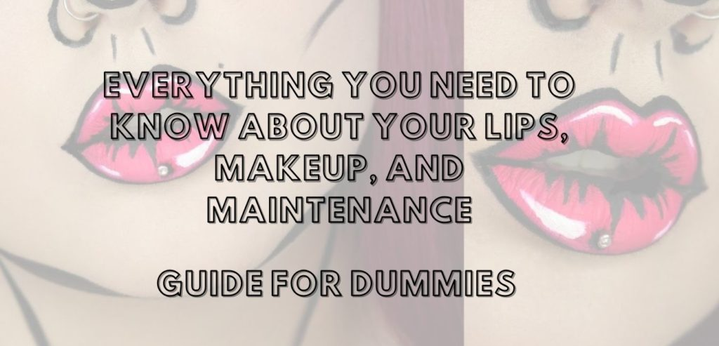 Everything you need to know about your lips